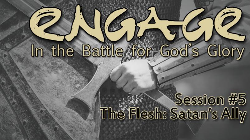 The Flesh: Satan's Ally (10/23/16)